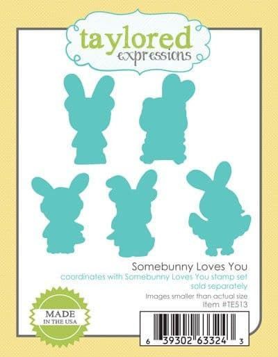 TE513 ~ SOME BUNNY LOVES YOU ~ dies by Taylored Expressions