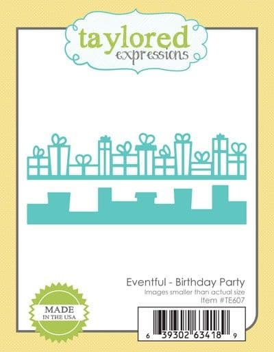 TE607 ~ EVENTFUL - BIRTHDAY PARTY ~ dies by Taylored Expressions