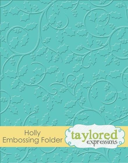 TEEF38 ~ HOLLY~ Embossing folder ~ Taylored Expressions