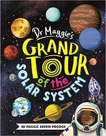Dr Maggie's Grand Tour of the Solar System - Dr Maggie Aderin-Pocock